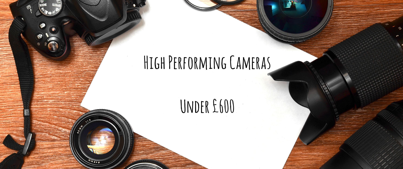 high-performing-cameras-under-600